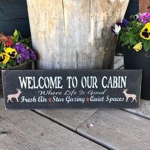 Welcome To our Cabin Sign